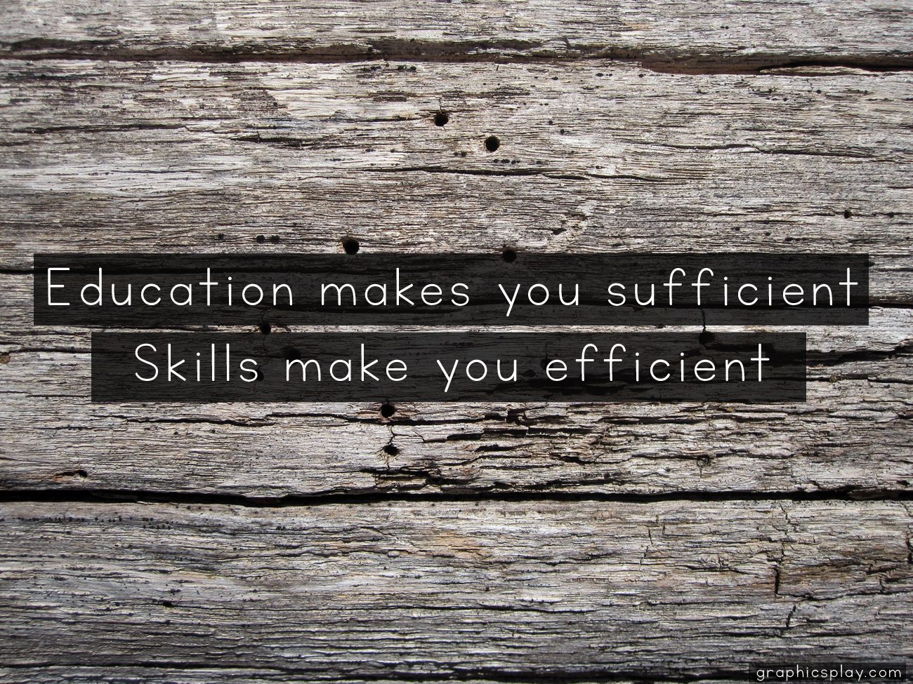Education And Life Quotes Magnificent Education And Skills Quote  Graphicsplay